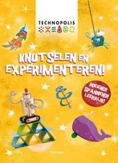 Knutselen en experimenteren!
