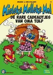 Urbanus vertelt. 17, Mieleke Melleke Mol : de rare cadeautjes van oma Tulp