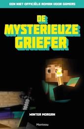 De mysterieuze griefer : een niet-officiële roman voor gamers