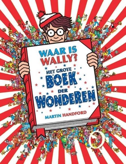 Waar is Wally ? : het grote boek der wonderen