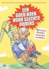 Een goed boek voor slechte ouders : met oma Kotelet naar het rusthuis