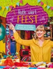 Ruth viert feest : knutsel je feestjes helemaal zelf in elkaar met wegwerpmateriaal!