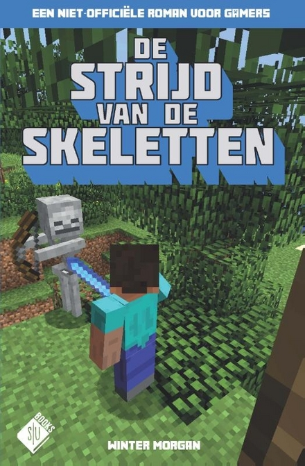 De strijd van de skeletten : een niet-officiële roman voor gamers