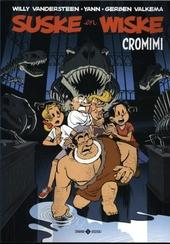 Cromimi / scenario Yann ; tekeningen Gerben Valkema ; naar de figuren van Willy Vandersteen