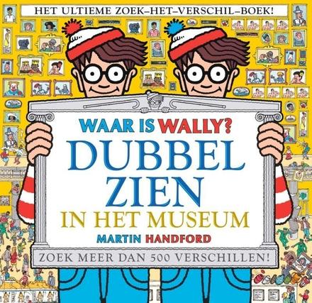 Waar is Wally? : dubbel zien in het museum