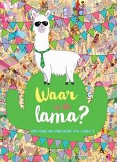 Waar is de lama? : een zoek- en vind- boek vol lama's