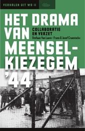 Het drama van Meensel-Kiezegem '44 : collaboratie en verzet