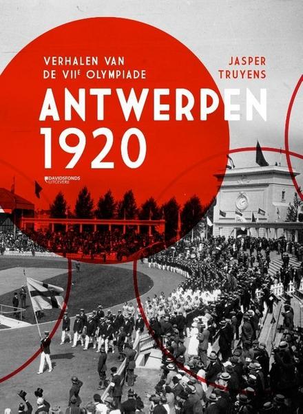 Antwerpen 1920 : verhalen van de VIIe Olympiade