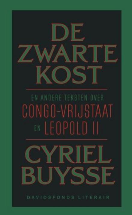 De zwarte kost en andere teksten over Congo-Vrijstaat en Leopold II