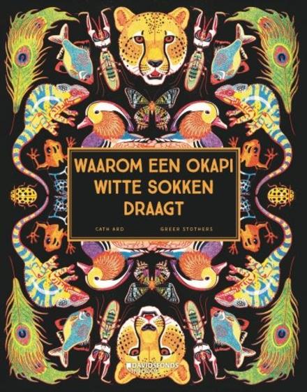 Waarom een okapi witte sokken draagt : een dierenwereld vol kleuren