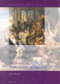 From criminal to courtier : the soldier in Netherlandish art 1550-1672