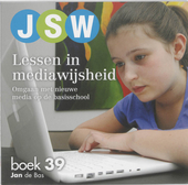 Lessen in mediawijsheid : omgaan met nieuwe media op de basisschool
