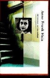 Anne Frank Huis : een museum met een verhaal
