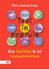 Taal in gebruik : een inleiding in de taalwetenschap