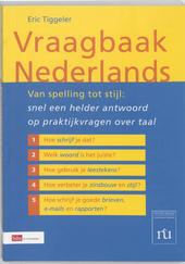 Vraagbaak Nederlands : van spelling tot stijl : snel een helder antwoord op praktijkvragen over taal