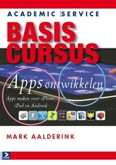 Basiscursus Apps ontwikkelen : apps maken voor iPhone, iPad en Android