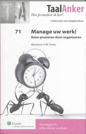 Manage uw werk! : beter presteren door organiseren