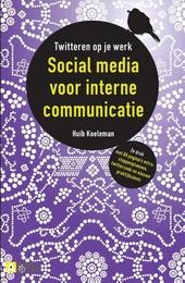 Social media voor interne communicatie : twitteren op je werk
