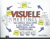 Visuele meetings : hoe graphics, sticky-notes & idea mapping het groepsproces kunnen transformeren
