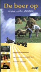 De boer op : reisgids voor het platteland