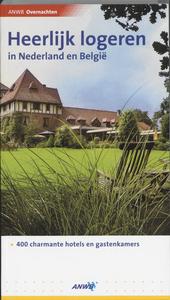 Heerlijk logeren in Nederland en België : 400 charmante hotels en gastenkamers