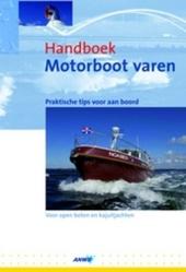 Handboek motorboot varen : praktische tips voor aan boord : voor open boten en kajuitjachten