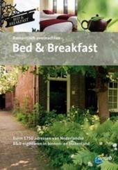 Bed & breakfast : romantisch overnachten : ruim 1750 adressen van Nederlandse B&B-eigenaren in binnen- en buitenlan...