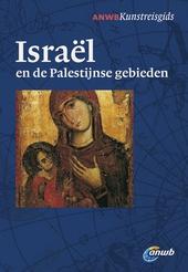 Israël en de Palestijnse gebieden : een tienduizend jaar oud cultuurlandschap tussen de Middellandse Zee, de Rode Z...