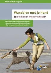 Wandelen met je hond : 33 routes en 85 waterpretplekken