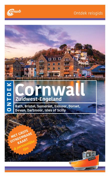 Ontdek Cornwall : Zuidwest-Engeland : Bath, Bristol, Somerset, Exmoor, Dorset, Devon, Dartmoor, Isles of Scilly