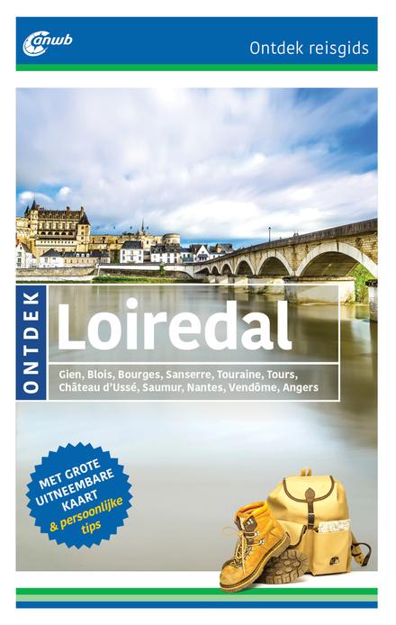 Ontdek Loiredal : Gien, Blois, Bourges, Sancerre, Touraine, Tours, Château d'Ussé, Saumur, Nantes, Vendôme, Angers...