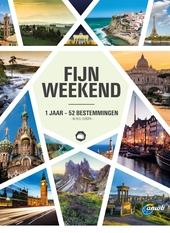 Fijn weekend : 1 jaar-52 bestemmingen in heel Europa