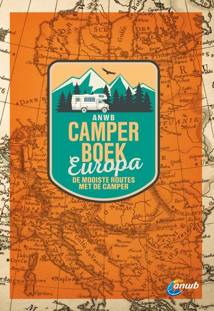 ANWB camperboek : de mooiste routes door Europa