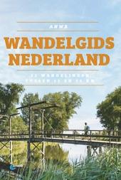 Wandelgids Nederland : 52 wandelingen tussen 12 en 25 km