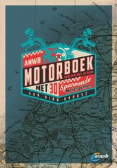 ANWB Motorboek Nederland : met 30 spannende motortochten