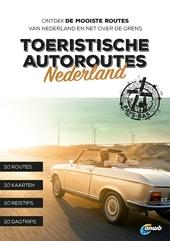 Toeristische autoroutes Nederland : 30 routes van 62 tot 380 km, kaarten en GPX-bestanden, bezienswaardigheden onde...
