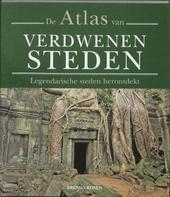 De atlas van verdwenen steden : legendarische steden herontdekt