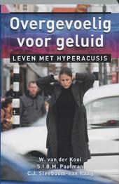 Overgevoelig voor geluid : leven met hyperacusis