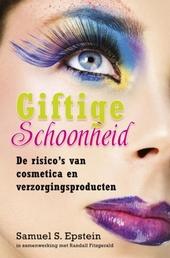 Giftige schoonheid : de risico's van cosmetica en verzorgingsproducten
