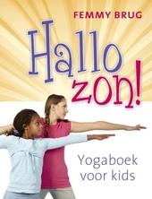 Hallo zon! : yogaboek voor kids
