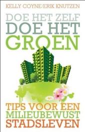 Doe het zelf, doe het groen! : tips voor een milieubewust stadsleven