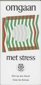 Omgaan met stress : een praktische handleiding om een prettiger leven te leiden
