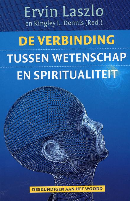 De verbinding tussen wetenschap en spiritualiteit : deskundigen aan het woord