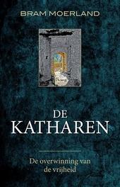 De Katharen : de overwinning van de vrijheid