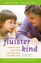 Het fluisterkind : luisteren naar wat je kind over jouw leven te vertellen heeft