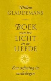 Boek van het licht en de liefde : een oefening in mededogen