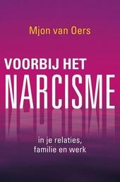 Voorbij het narcisme : in je relaties, familie en werk