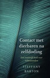 Contact met dierbaren na zelfdoding : een troostrijk boek voor nabestaanden