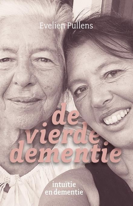 De vierde dementie : intuïtie en dementie