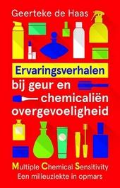 Ervaringsverhalen bij geur- en chemicaliënovergevoeligheid : MCS - multiple chemical sensitivity - een onbekende m...
